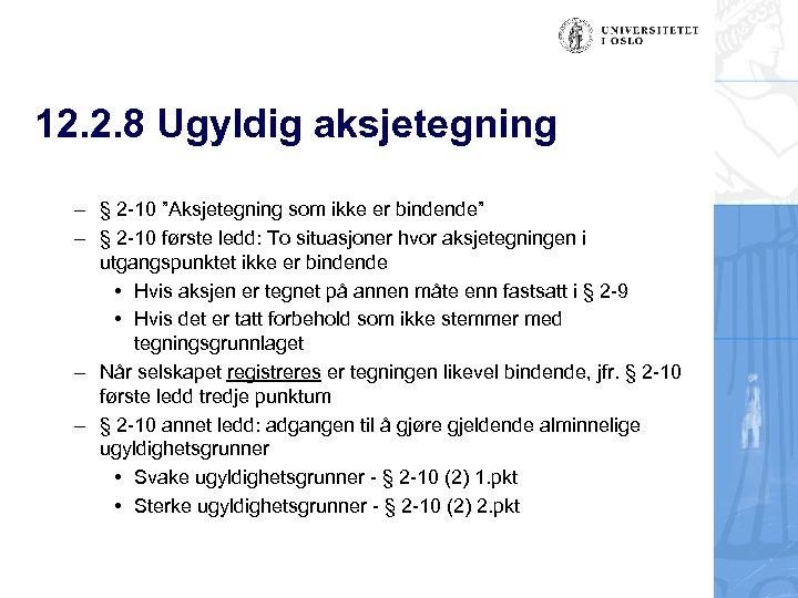"""12. 2. 8 Ugyldig aksjetegning – § 2 -10 """"Aksjetegning som ikke er bindende"""""""