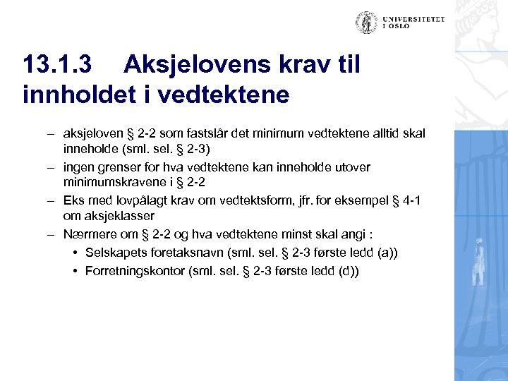 13. 1. 3 Aksjelovens krav til innholdet i vedtektene – aksjeloven § 2 -2