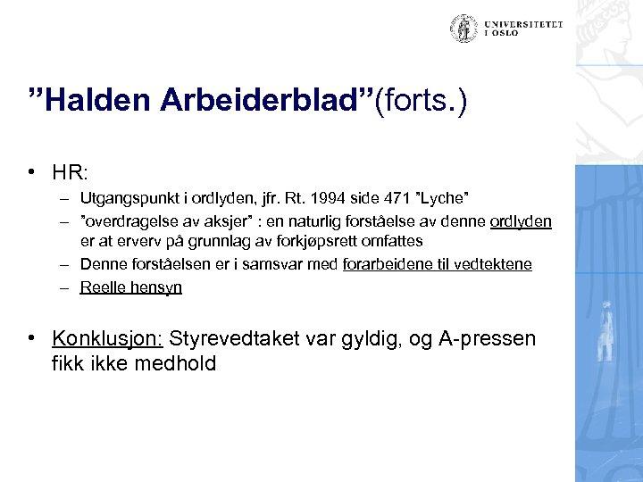 """Halden Arbeiderblad""(forts. ) • HR: – Utgangspunkt i ordlyden, jfr. Rt. 1994 side 471"