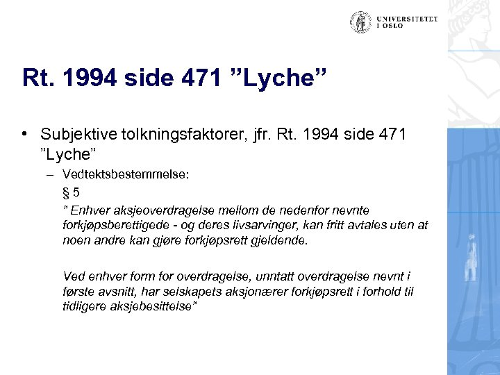 "Rt. 1994 side 471 ""Lyche"" • Subjektive tolkningsfaktorer, jfr. Rt. 1994 side 471 ""Lyche"""