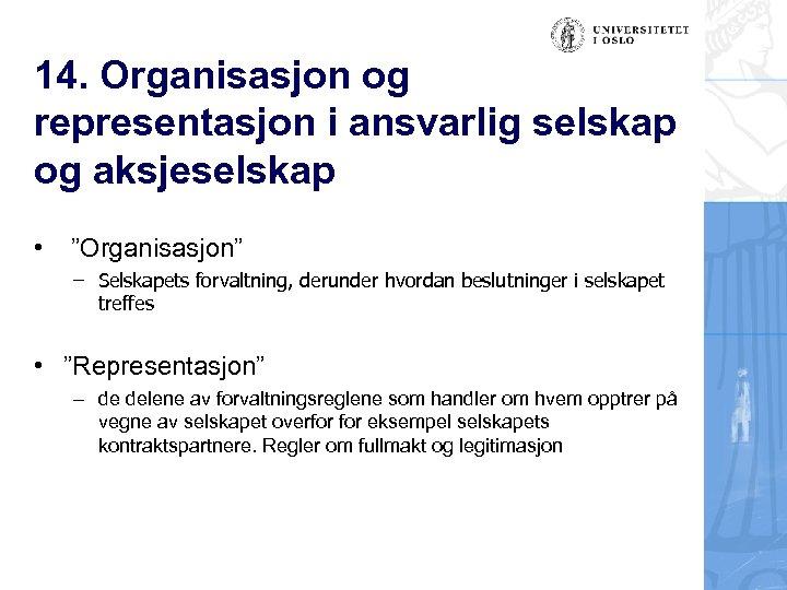 """14. Organisasjon og representasjon i ansvarlig selskap og aksjeselskap • """"Organisasjon"""" – Selskapets forvaltning,"""
