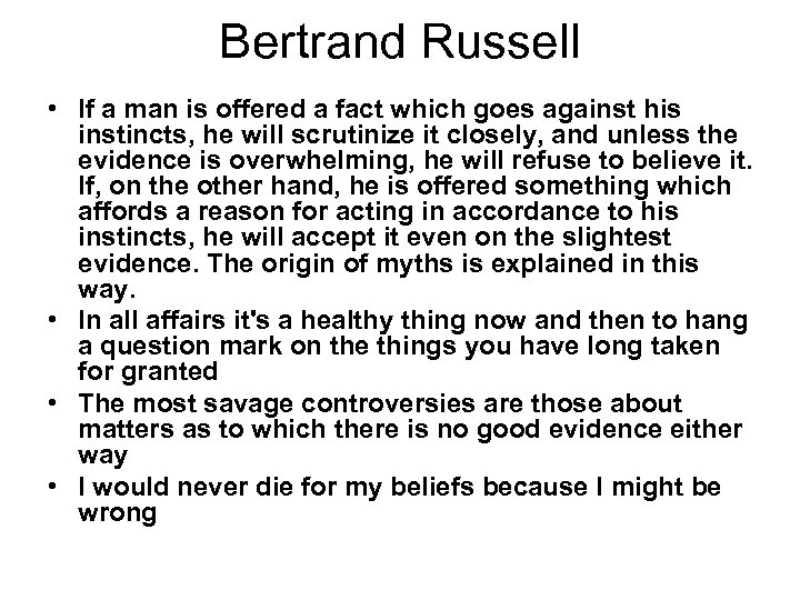 Bertrand Russell • If a man is offered a fact which goes against his