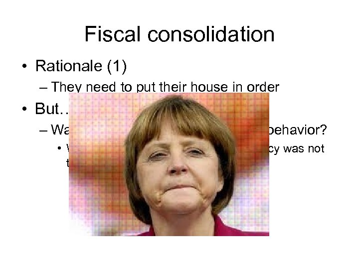 Fiscal consolidation • Rationale (1) – They need to put their house in order