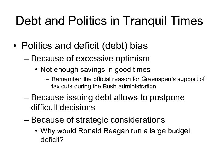 Debt and Politics in Tranquil Times • Politics and deficit (debt) bias – Because