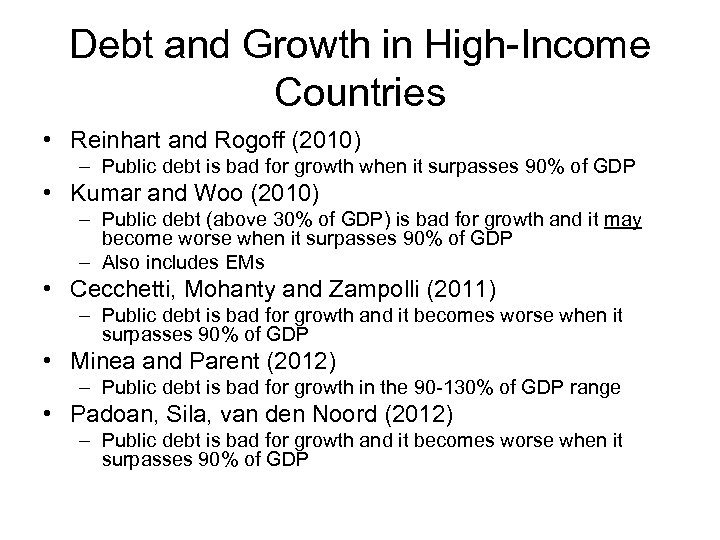 Debt and Growth in High-Income Countries • Reinhart and Rogoff (2010) – Public debt