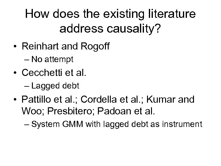 How does the existing literature address causality? • Reinhart and Rogoff – No attempt