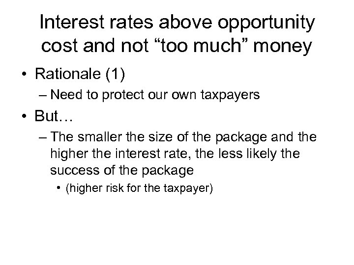 "Interest rates above opportunity cost and not ""too much"" money • Rationale (1) –"