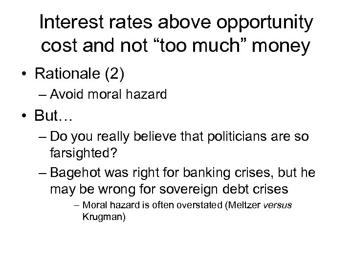 "Interest rates above opportunity cost and not ""too much"" money • Rationale (2) –"