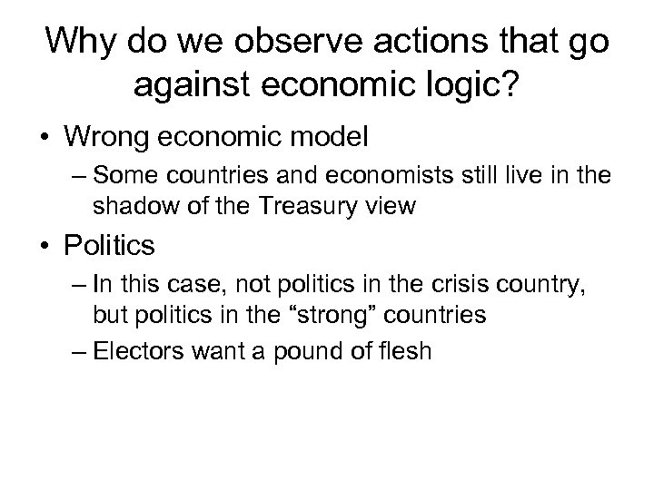Why do we observe actions that go against economic logic? • Wrong economic model