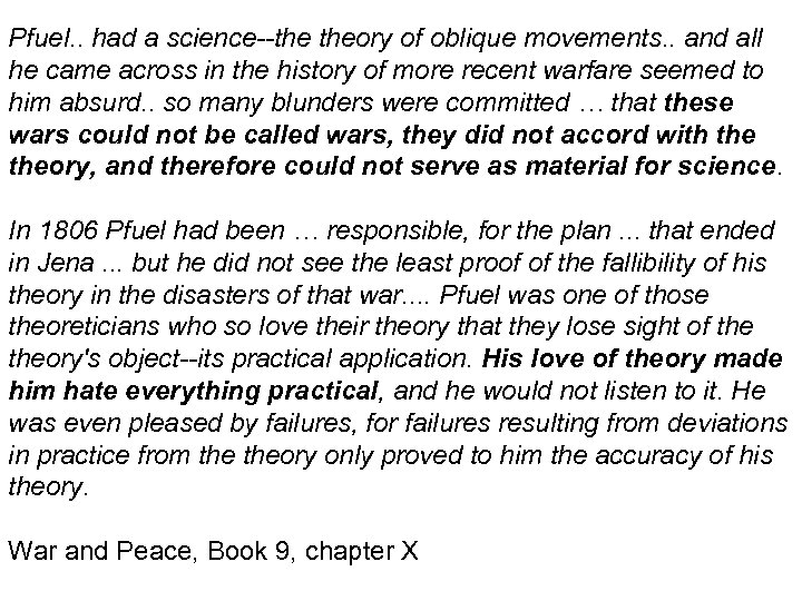 Pfuel. . had a science--the theory of oblique movements. . and all he came