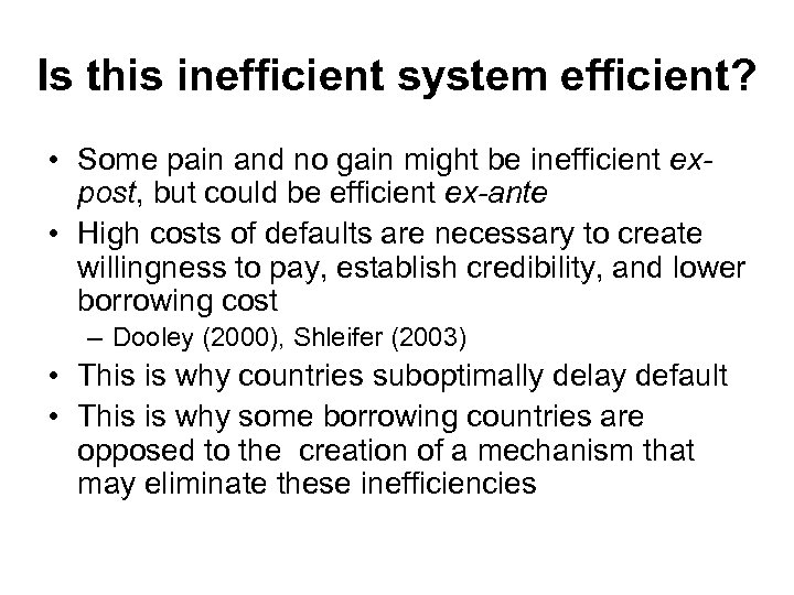 Is this inefficient system efficient? • Some pain and no gain might be inefficient