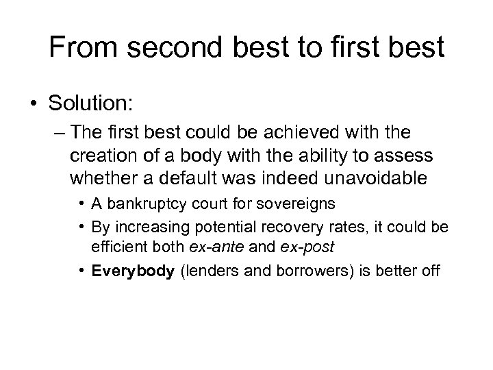 From second best to first best • Solution: – The first best could be