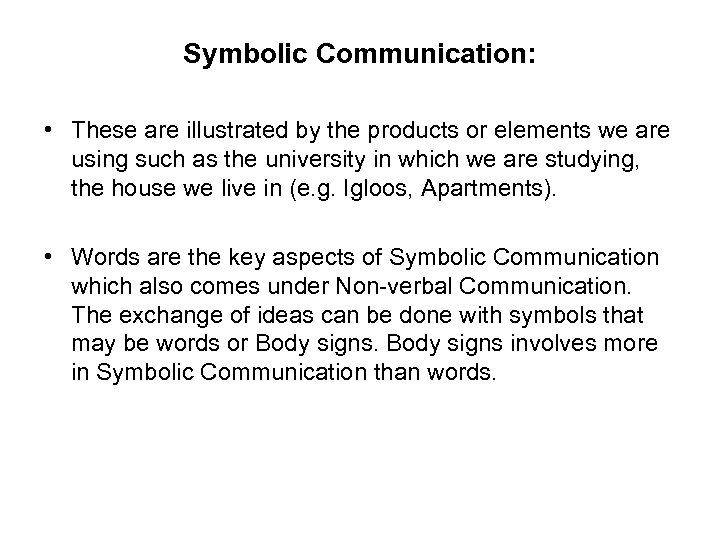 Symbolic Communication: • These are illustrated by the products or elements we are using