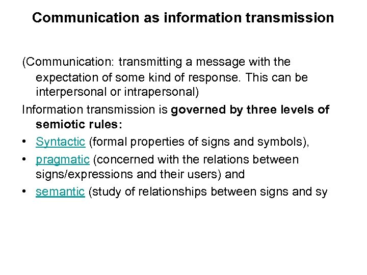 Communication as information transmission (Communication: transmitting a message with the expectation of some kind
