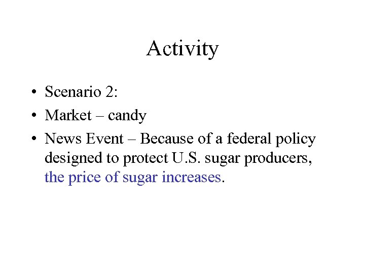 Activity • Scenario 2: • Market – candy • News Event – Because of