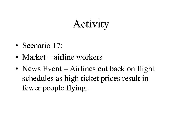 Activity • Scenario 17: • Market – airline workers • News Event – Airlines