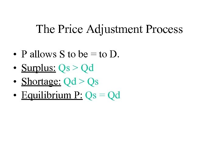 The Price Adjustment Process • • P allows S to be = to D.