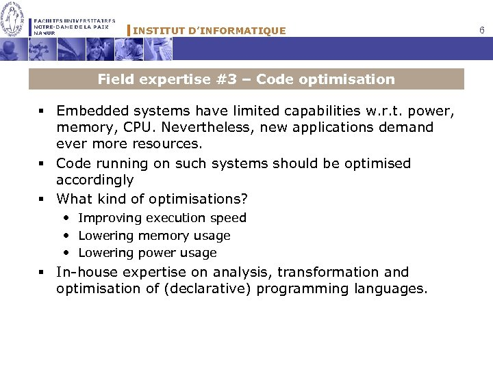 INSTITUT D'INFORMATIQUE Field expertise #3 – Code optimisation § Embedded systems have limited capabilities