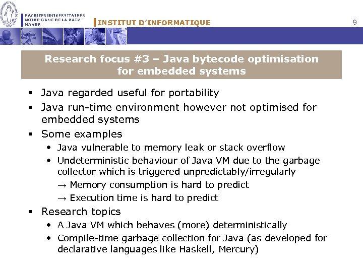 INSTITUT D'INFORMATIQUE Research focus #3 – Java bytecode optimisation for embedded systems § Java
