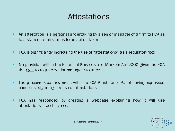 Attestations § An attestation is a personal undertaking by a senior manager of a