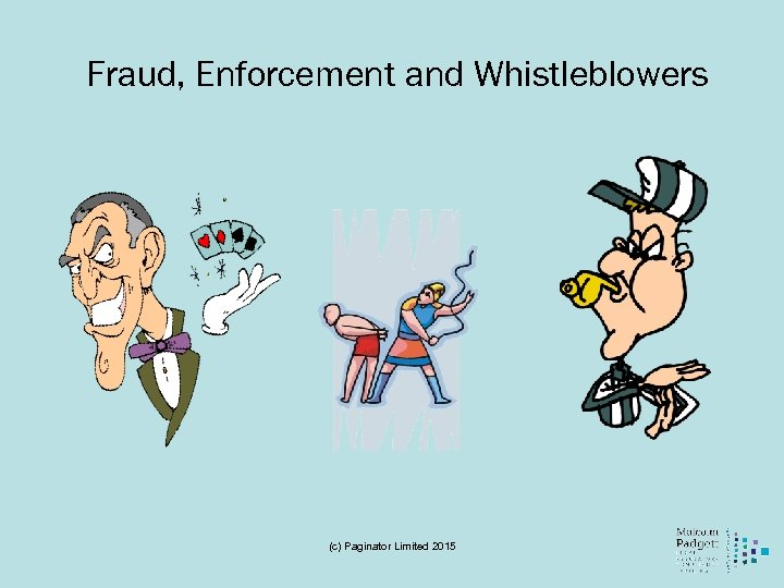 Fraud, Enforcement and Whistleblowers (c) Paginator Limited 2015