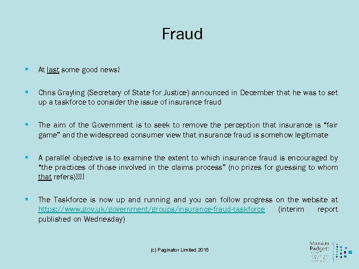 Fraud § At last some good news! § Chris Grayling (Secretary of State for