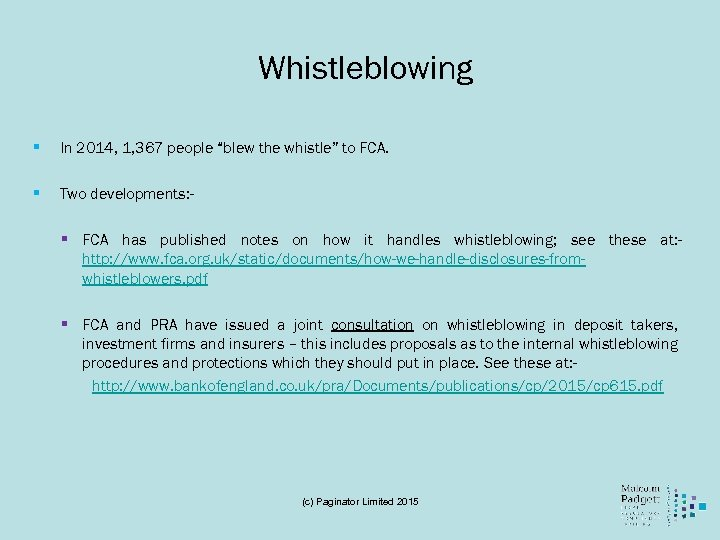 """Whistleblowing § In 2014, 1, 367 people """"blew the whistle"""" to FCA. § Two"""