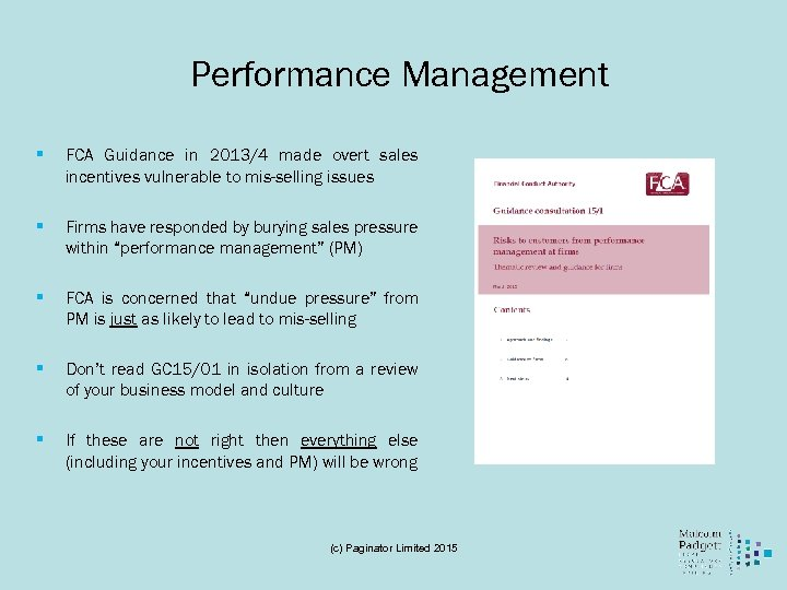 Performance Management § FCA Guidance in 2013/4 made overt sales incentives vulnerable to mis-selling