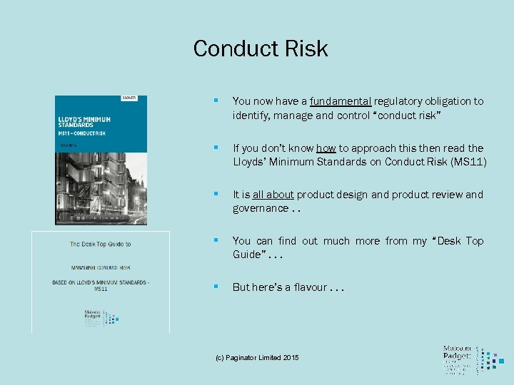 Conduct Risk § You now have a fundamental regulatory obligation to identify, manage and