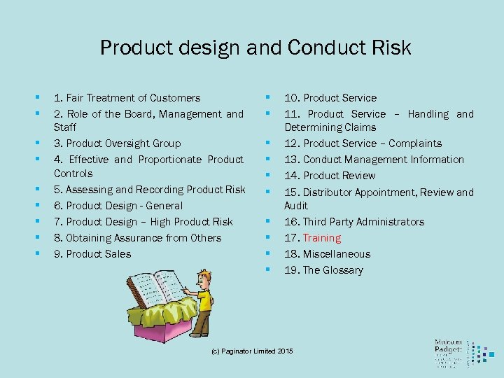 Product design and Conduct Risk § § § § § 1. Fair Treatment of