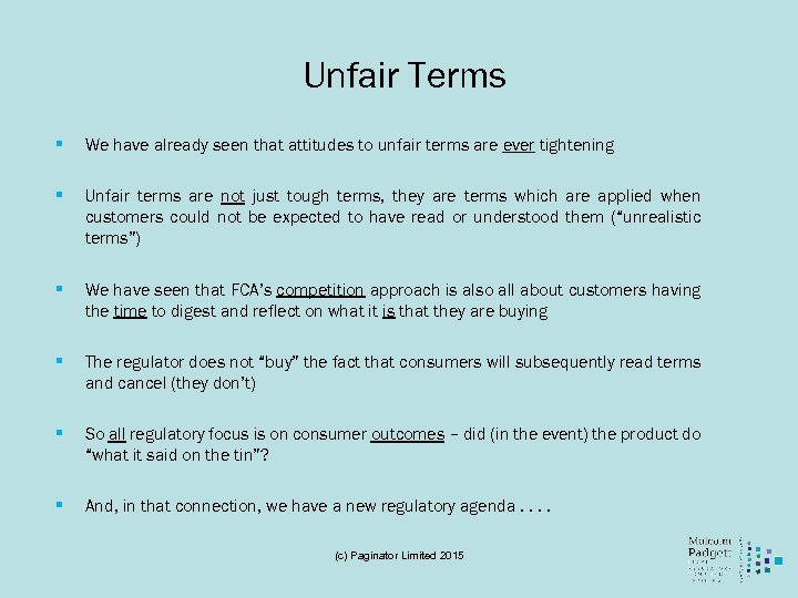 Unfair Terms § We have already seen that attitudes to unfair terms are ever
