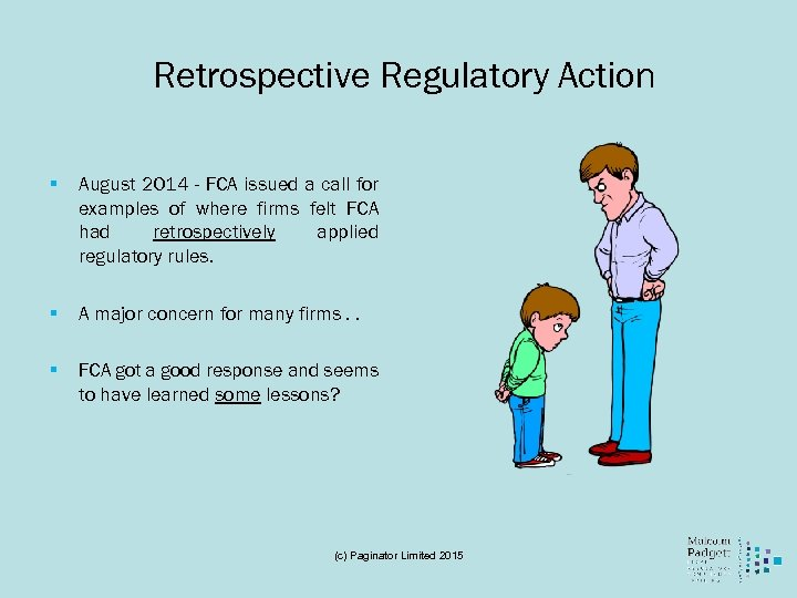 Retrospective Regulatory Action § August 2014 - FCA issued a call for examples of