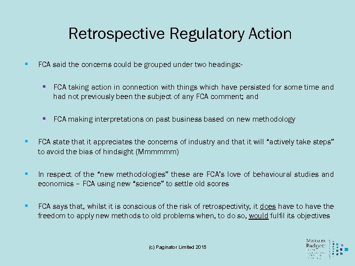 Retrospective Regulatory Action § FCA said the concerns could be grouped under two headings: