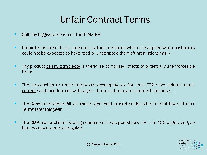 Unfair Contract Terms § Still the biggest problem in the GI Market § Unfair