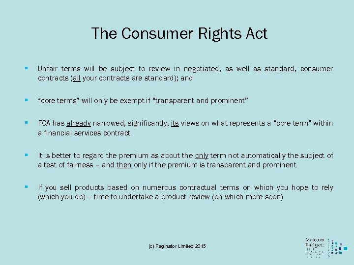 The Consumer Rights Act § Unfair terms will be subject to review in negotiated,