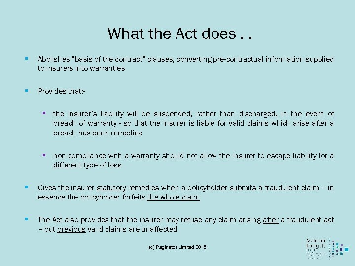 """What the Act does. . § Abolishes """"basis of the contract"""" clauses, converting pre-contractual"""