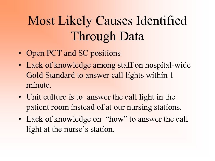 Most Likely Causes Identified Through Data • Open PCT and SC positions • Lack
