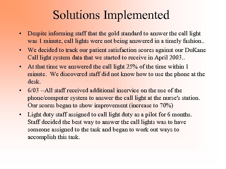 Solutions Implemented • Despite informing staff that the gold standard to answer the call