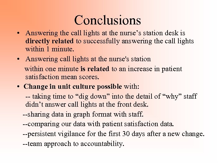 Conclusions • Answering the call lights at the nurse's station desk is directly related