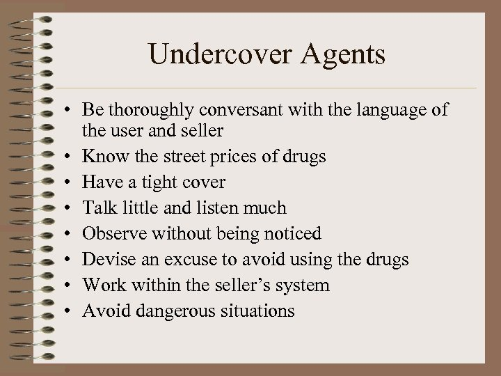 Undercover Agents • Be thoroughly conversant with the language of the user and seller