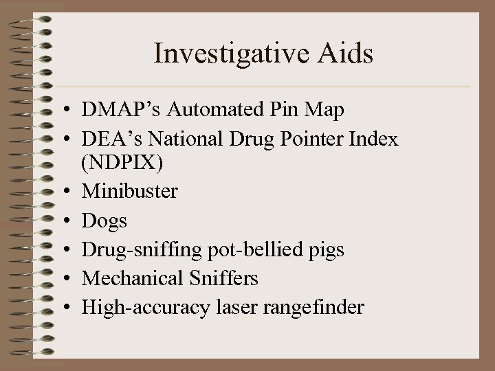 Investigative Aids • DMAP's Automated Pin Map • DEA's National Drug Pointer Index (NDPIX)
