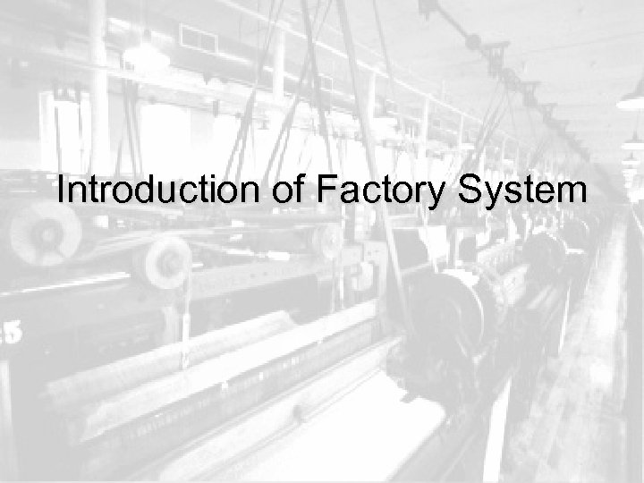 Introduction of Factory System