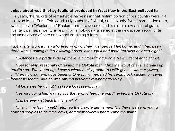 Jokes about wealth of agricultural produced in West (few in the East believed it)
