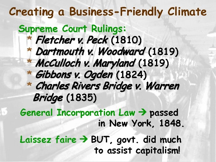 Creating a Business-Friendly Climate Supreme Court Rulings: * Fletcher v. Peck (1810) * Dartmouth