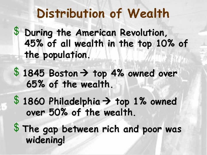 Distribution of Wealth v v During the American Revolution, 45% of all wealth in
