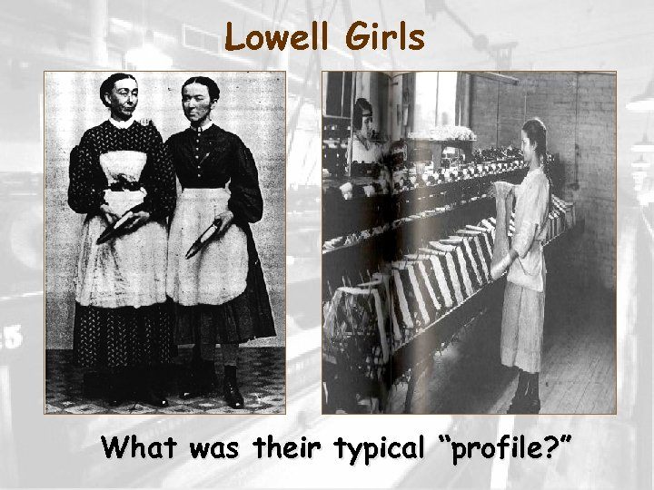 """Lowell Girls What was their typical """"profile? """""""