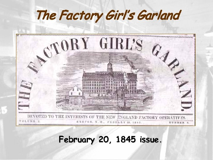 The Factory Girl's Garland February 20, 1845 issue.