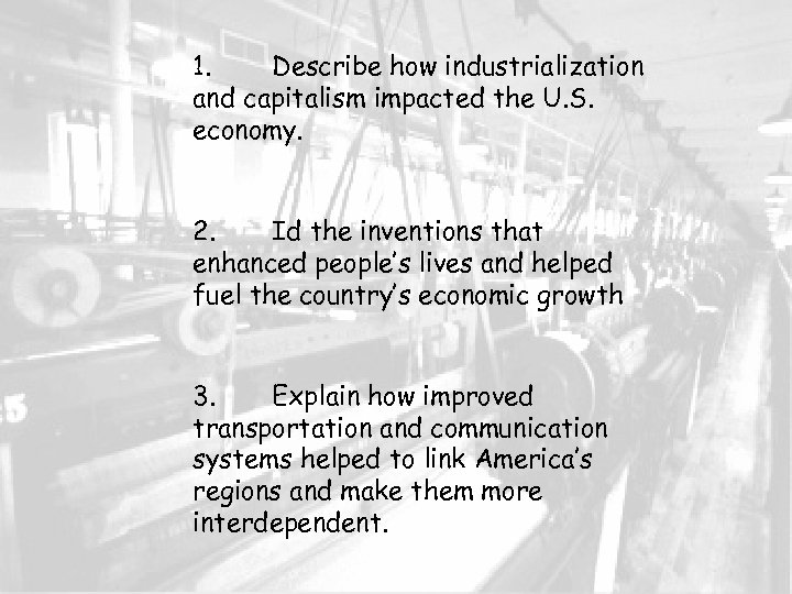 1. Describe how industrialization and capitalism impacted the U. S. economy. 2. Id the