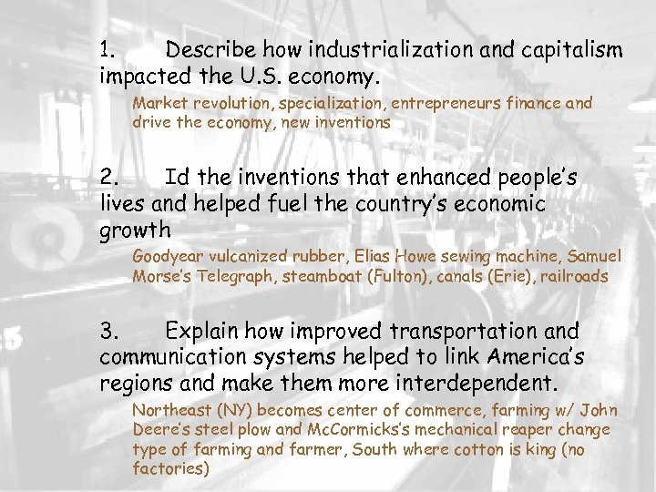 1. Describe how industrialization and capitalism impacted the U. S. economy. Market revolution, specialization,