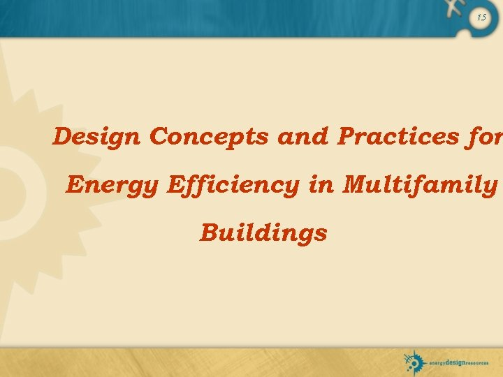 15 Design Concepts and Practices for Energy Efficiency in Multifamily Buildings